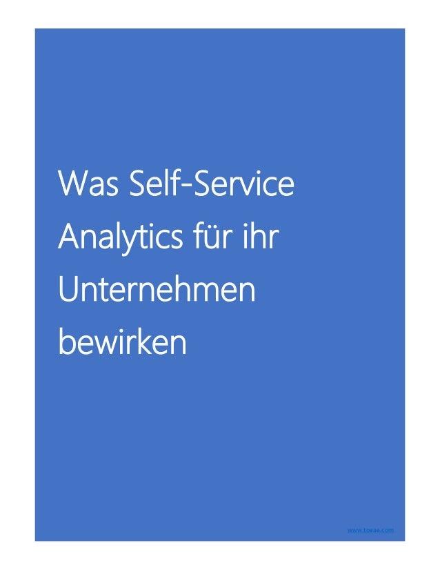 Was Self-Service Analytics für ihr Unternehmen bewirken www.toeae.com