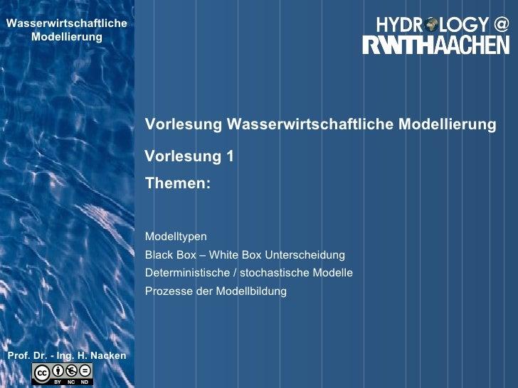 Vorlesung 1 Modelltypen  Black Box – White Box Unterscheidung Deterministische / stochastische Modelle Prozesse der Modell...