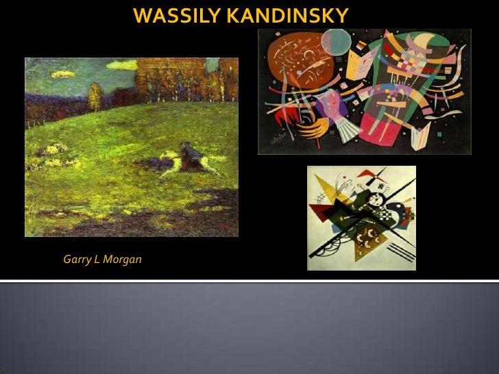 WASSILY KANDINSKY<br />Garry L Morgan<br />