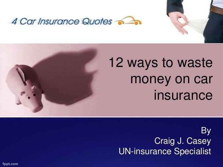 12 ways to waste money on car Insurance