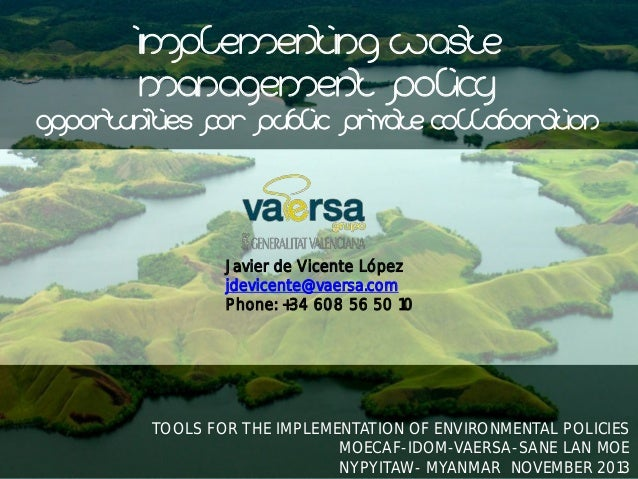 Implementation of waste treatment policy