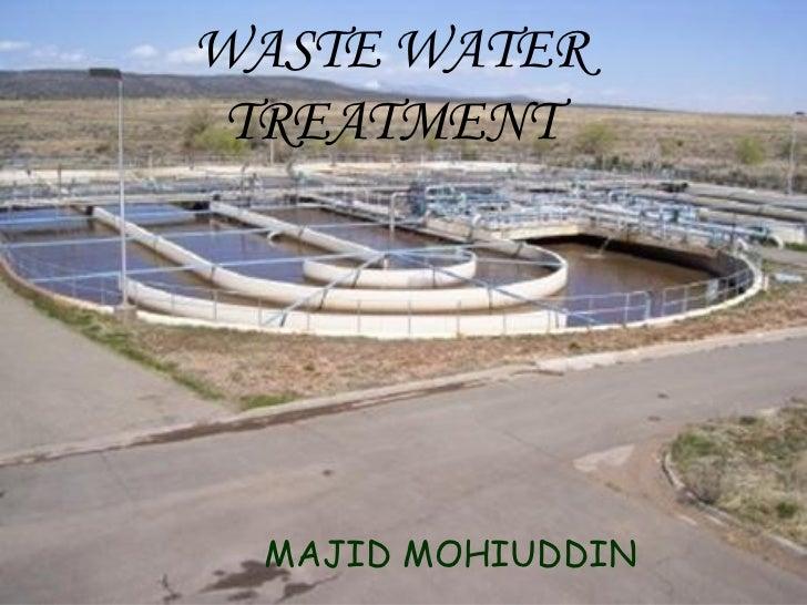 WASTE WATER TREATMENT MAJID MOHIUDDIN