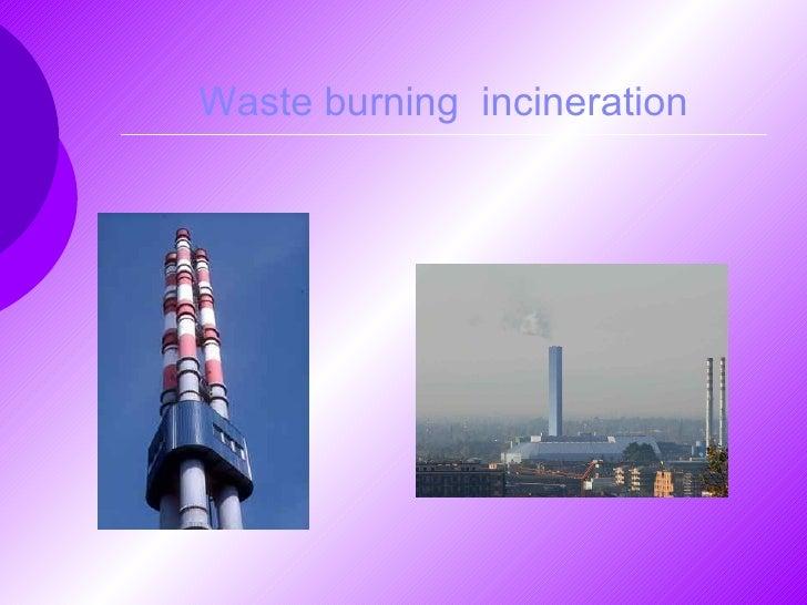 Waste burning  incineration
