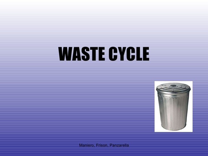 WASTE CYCLE