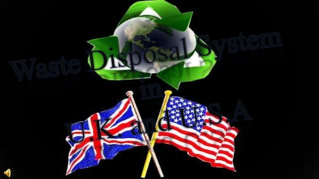 Waste disposal system in UK and USA