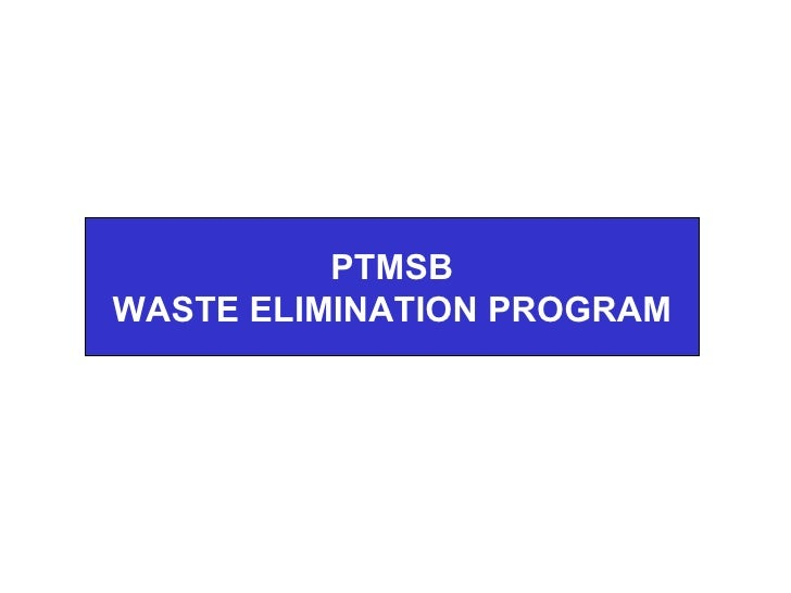 PTMSB WASTE ELIMINATION PROGRAM