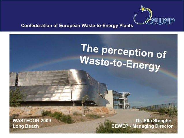 Confederation of European Waste-to-Energy Plants                          The percepti                                    ...