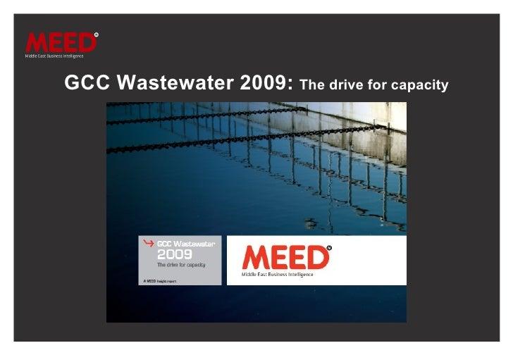 <ul><li>GCC Wastewater 2009:   The drive for capacity </li></ul>