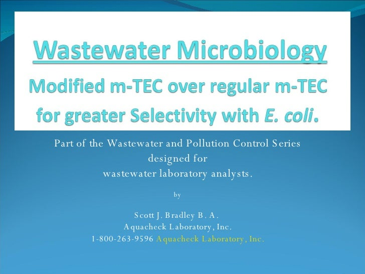Part of the Wastewater and Pollution Control Series designed for  wastewater laboratory analysts. by Scott J. Bradley B. A...