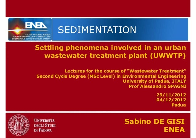 SEDIMENTATIONSettling phenomena involved in an urban  wastewater treatment plant (UWWTP)           Lectures for the course...