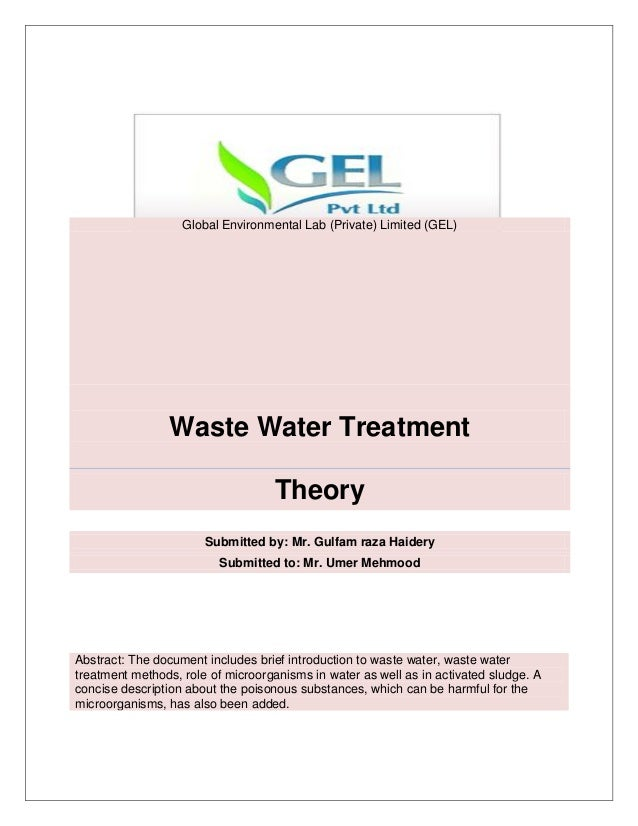 Global Environmental Lab (Private) Limited (GEL)Waste Water TreatmentTheorySubmitted by: Mr. Gulfam raza HaiderySubmitted ...