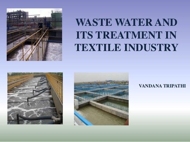 WASTE WATER ANDITS TREATMENT INTEXTILE INDUSTRYVANDANA TRIPATHI