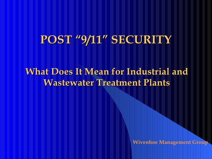 "POST ""9/11"" SECURITY What Does It Mean for Industrial and Wastewater Treatment Plants"