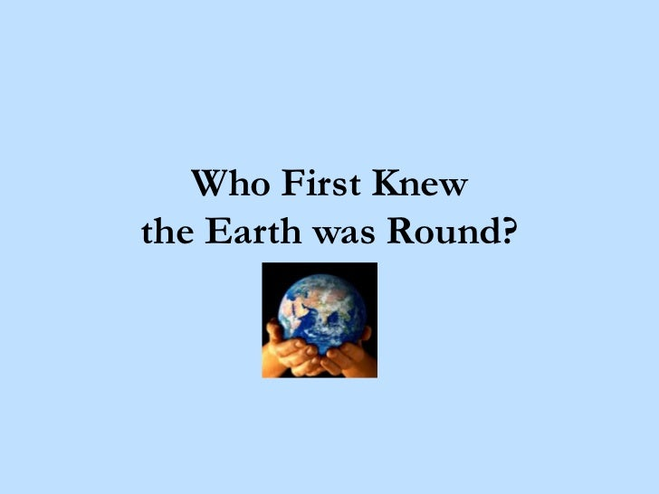 Who first Knew the Earth was Round?