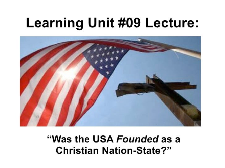 HIS 2213 LU9 Was the USA Founded as a Christian Nation-State?