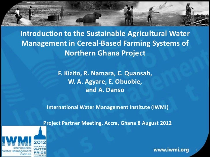 Introduction to the Sustainable Agricultural Water Management in Cereal-Based Farming Systems of             Northern Ghan...