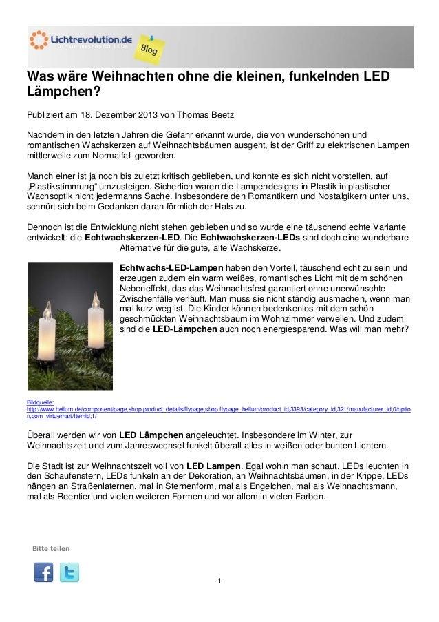 Was wäre Weihnachten ohne die kleinen, funkelnden LED Lämpchen? Publiziert am 18. Dezember 2013 von Thomas Beetz Nachdem i...