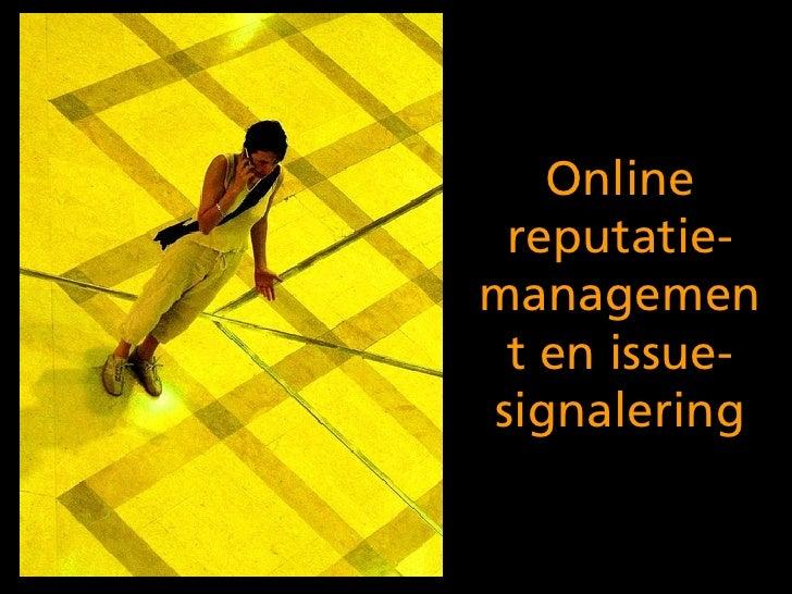 Online reputatie-management en issue-signalering