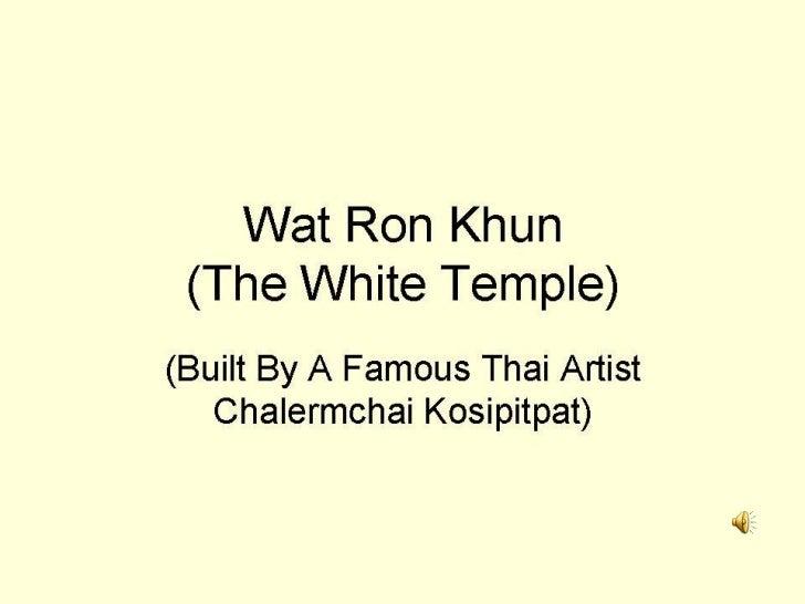 Wat Ron Khun ( The White Temple )