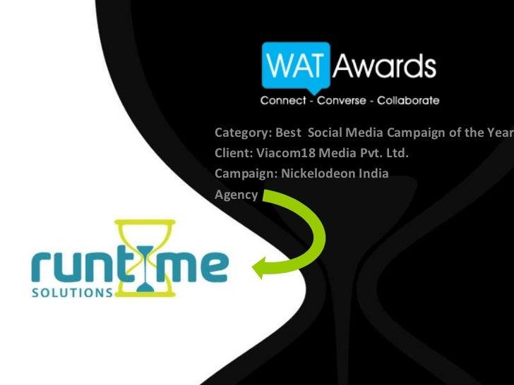 WATAwards2012_BestSocialMediaCampaign_Nickelodeonindia_Runtimesolutions