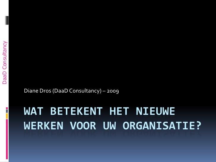 Wat Betekent Het Nieuwe Werken Voor Uw Organsiatie. DaaD Consultancy (06 - 2625 2377)