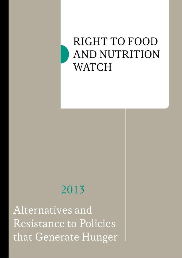 Right to Food and Nutrition Watch  2013 Alternatives and Resistance to Policies that Generate Hunger