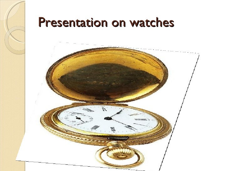 Presentation on watches