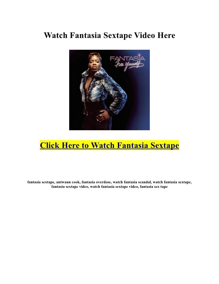 Watch fantasia sextape video here click here to watch fantasia