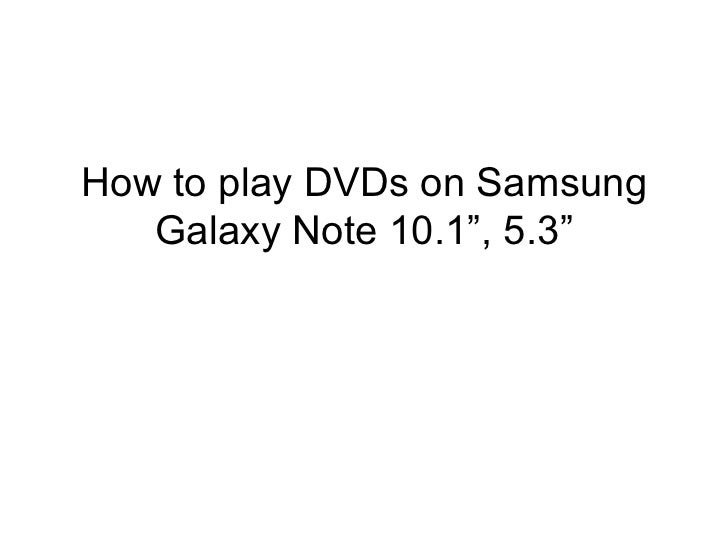 Watching dvds on on samsung galaxy note