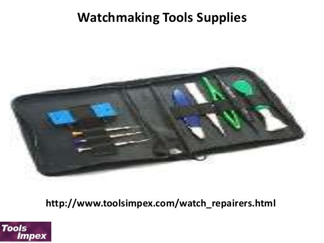 Watchmaker Tools Supplies Watchmaking Tools Supplies