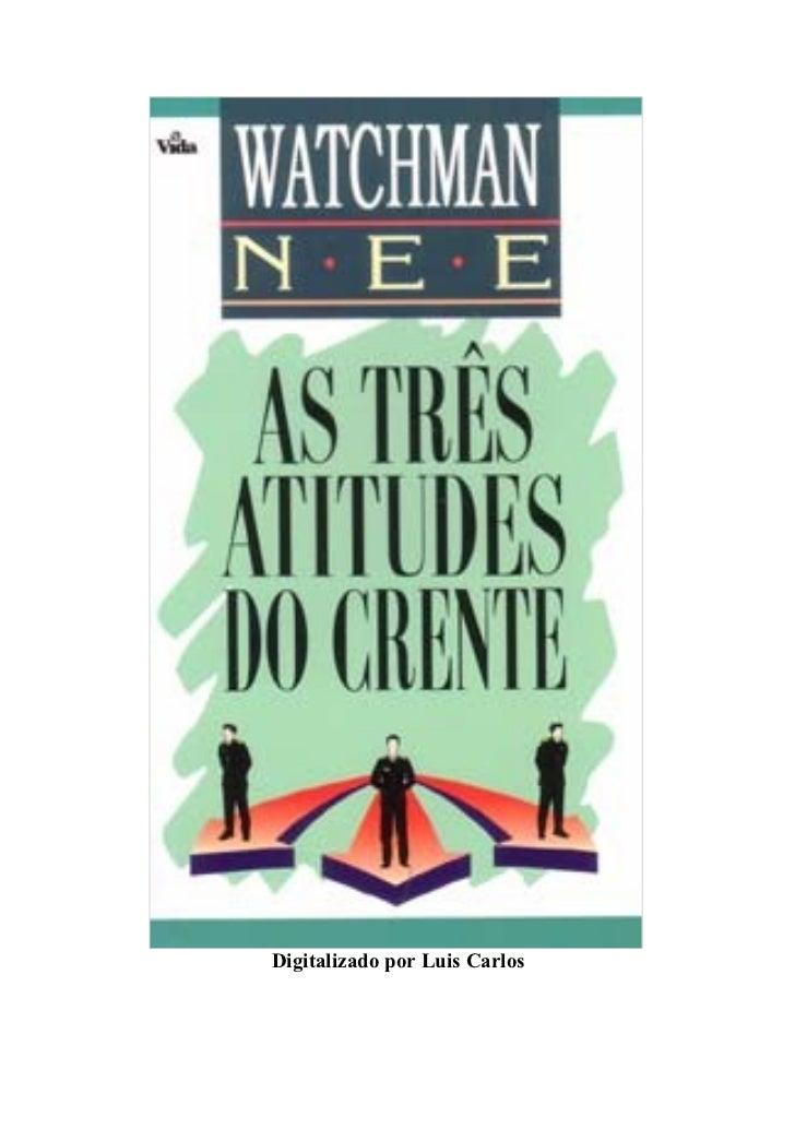 Watchman nee   as três atitudes do crente