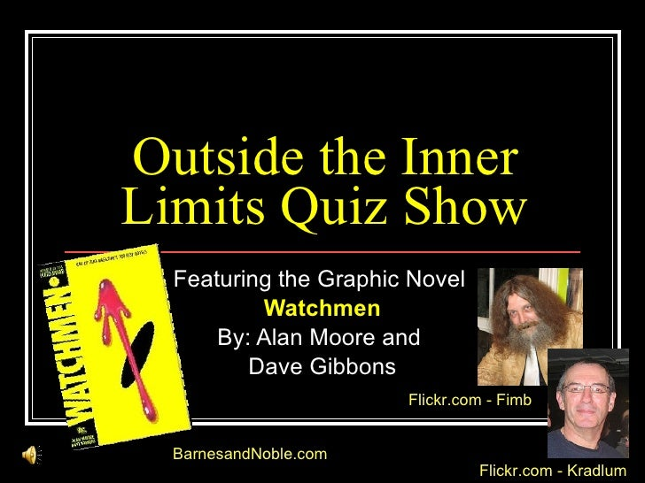 Outside the Inner Limits Quiz Show Featuring the Graphic Novel  Watchmen By: Alan Moore and  Dave Gibbons BarnesandNoble.c...