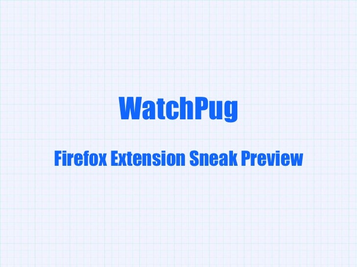 WatchPug<br />Firefox Extension Sneak Preview<br />