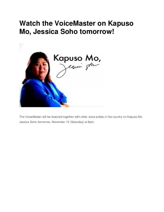 Watch the VoiceMaster on KapusoMo, Jessica Soho tomorrow!The VoiceMaster will be featured together with other voice artist...