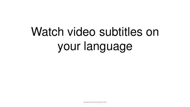 Watch video subtitles on    your language         www.vascomarques.net