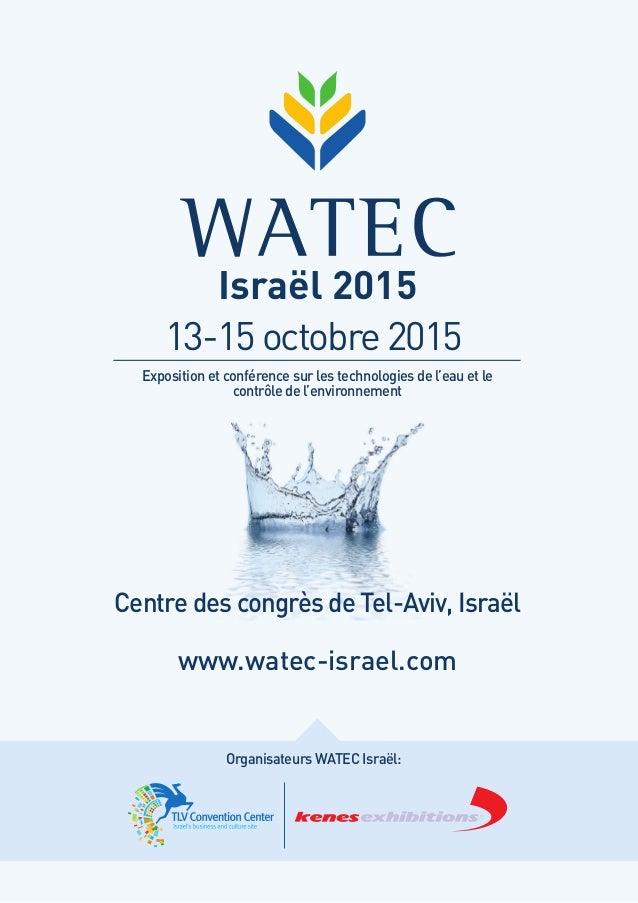 Centre des congrès de Tel-Aviv, Israël www.watec-israel.com Organisateurs WATEC Israël: Exposition et conférence sur les t...