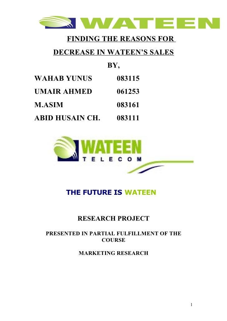 FINDING THE REASONS FOR     DECREASE IN WATEEN'S SALES                    BY, WAHAB YUNUS           083115 UMAIR AHMED    ...