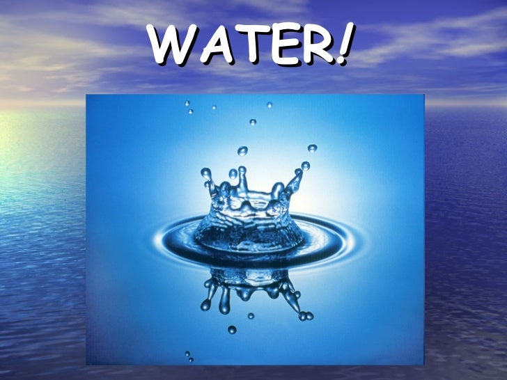 WATER !