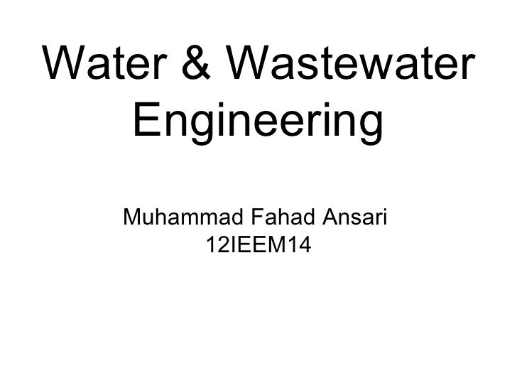 Water & Wastewater   Engineering   Muhammad Fahad Ansari        12IEEM14