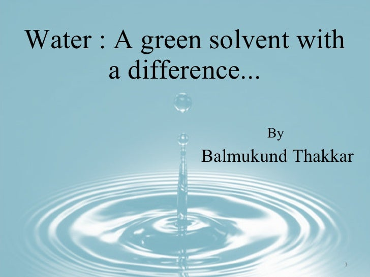Water : A Green Solvent With A Difference