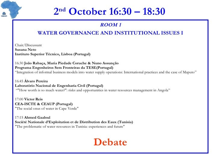 2 nd  October 16:30 – 18:30 ROOM 1 WATER GOVERNANCE AND INSTITUTIONAL ISSUES I Chair/Discussant Susana Neto Instituto Supe...