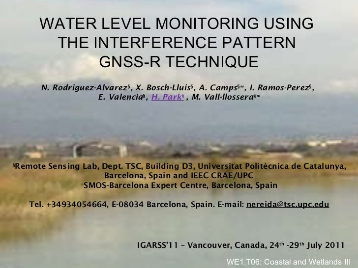 WATER LEVEL MONITORING USING  THE INTERFERENCE PATTERN  GNSS-R TECHNIQUE § Remote Sensing Lab, Dept. TSC, Building D3, Uni...