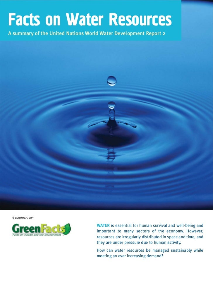 Facts on Water ResourcesA summary of the United Nations World Water Development Report 2 A summary by:                    ...