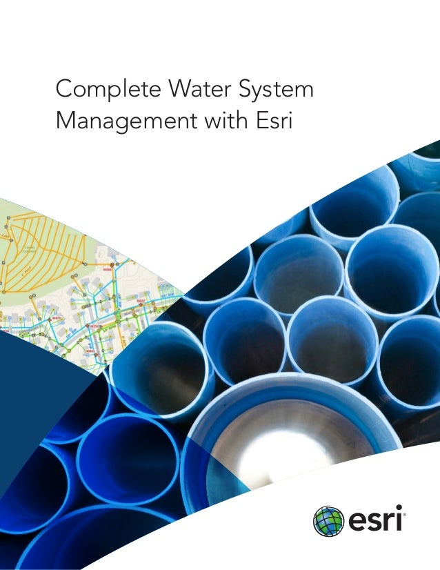 Complete Water SystemManagement with Esri