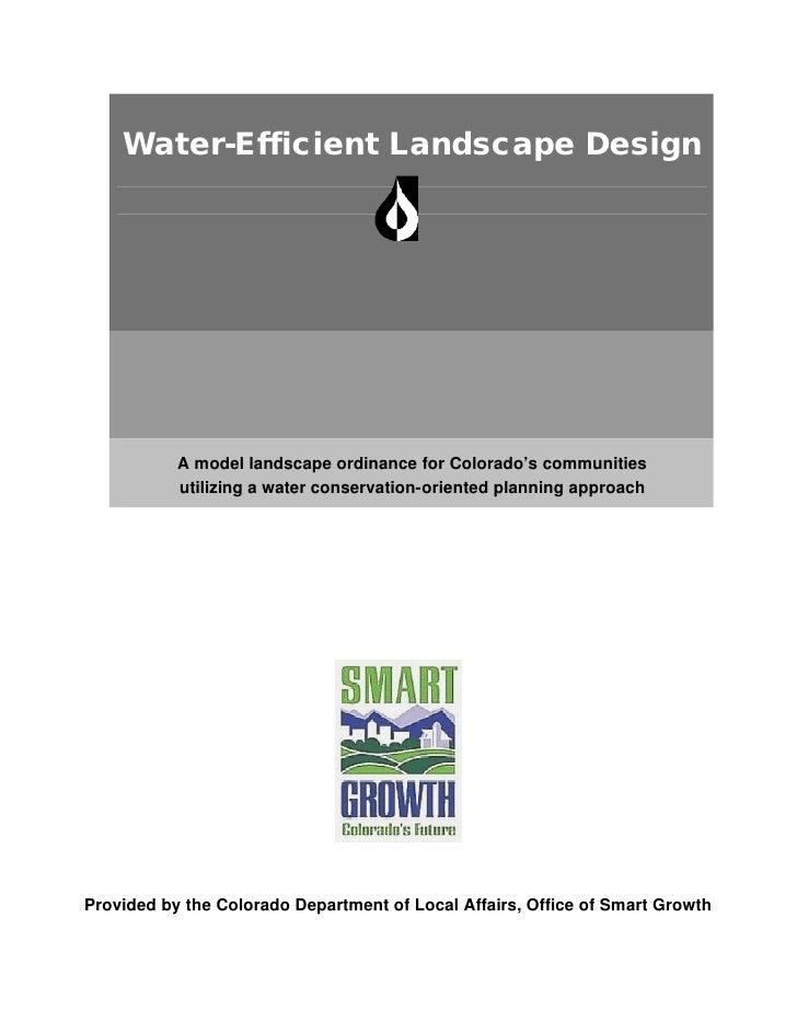 Water-Efficient Landscape Design                A model landscape ordinance for Colorado's communities            utilizin...