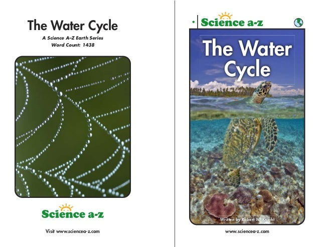 The Water Cycle  A Science A–Z Earth Series     Word Count: 1438                               The Water                  ...
