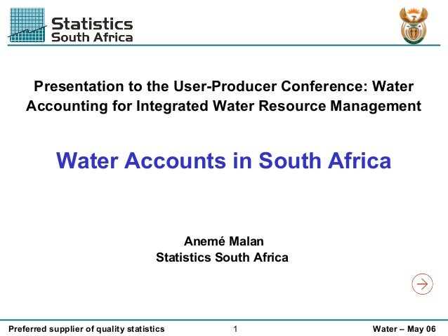 Presentation to the User-Producer Conference: Water Accounting for Integrated Water Resource Management  Water Accounts in...