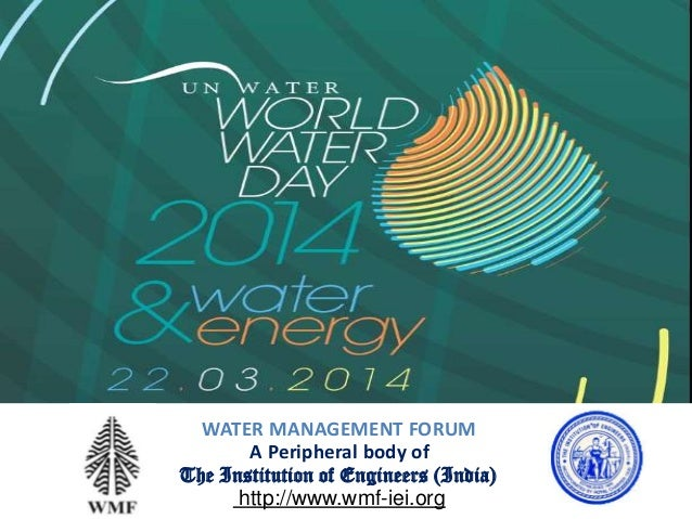 WATER MANAGEMENT FORUM A Peripheral body of The Institution of Engineers (India) http://www.wmf-iei.org