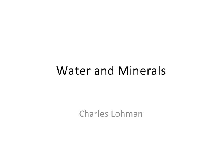 Water and Minerals Charles Lohman