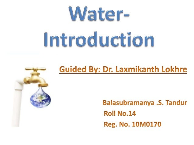 Seminar Topics Introduction- Balasubramanya Water Quality- Awais Mahaldar Water pollution- Ashish Kumar Water Borne Di...